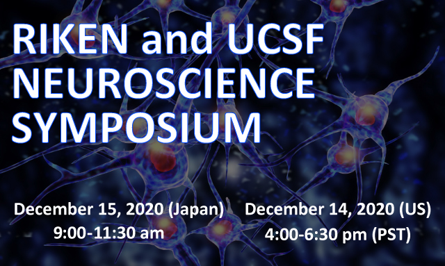 RIKEN and UCSF Neuroscience Symposium